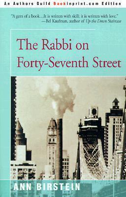 The Rabbi on 47th Street  by  Ann Birstein