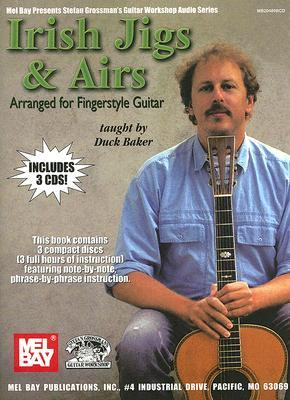 Irish Jigs & Airs: Arranged for Fingerstyle Guitar [With 3 CDs] Duck Baker
