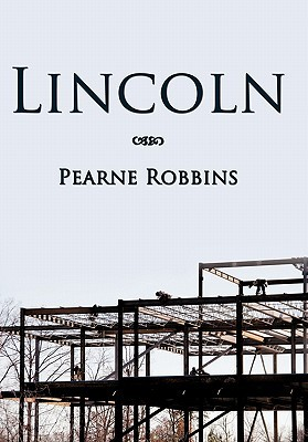 Lincoln  by  Pearne Robbins