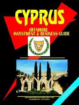 Cyprus Offshore Investment and Business Guide USA International Business Publications