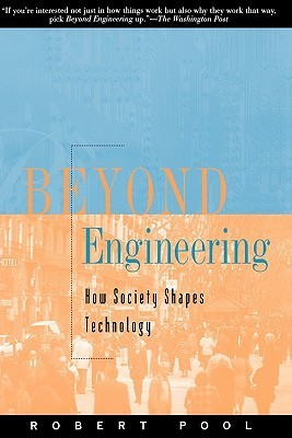 Beyond Engineering: How Society Shapes Technology (Sloan Technology) Robert Pool