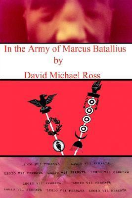 In the Army of Marcus Batallius David Ross