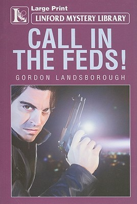 Call in the Feds!  by  Gordon Landsborough