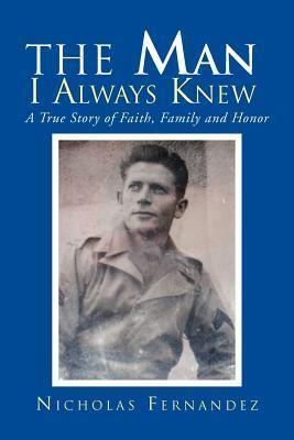 The Man I Always Knew  by  Nicholas Fernandez