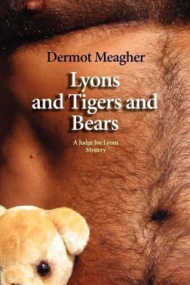 Lyons and Tigers and Bears  by  Dermot Meagher
