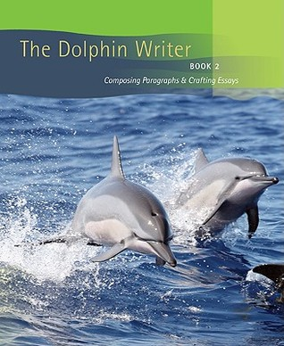 Dolphin Writer: Composing Paragraphs and Crafting Essays, Book 2 (Bk. 2) Houghton Mifflin Company