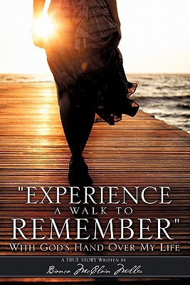 EXPERIENCE A WALK TO REMEMBER  by  Bianca McClain Miller