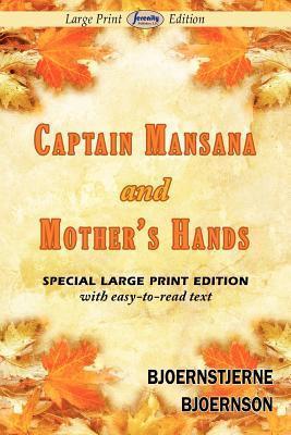 Captain Mansana and Mothers Hands  by  Bjørnstjerne Bjørnson