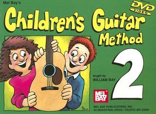 Childrens Guitar Method (Volume 2), Vol. 2  by  William Bay