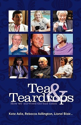 Tea & Teardrops - How We Survived the Bad Times  by  Kate Adie