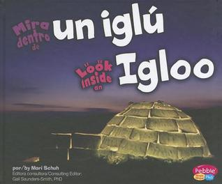 Mira Dentro de Un Iglu/Look Inside an Igloo Mari C. Schuh
