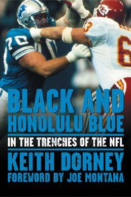 Black and Honolulu Blue: In the Trenches of the NFL  by  Keith Dorney