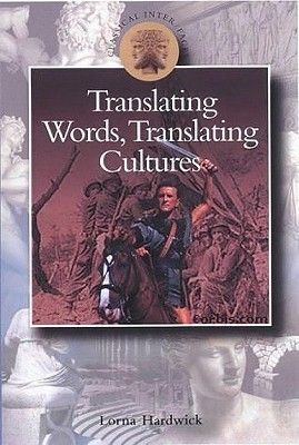 Translating Words, Translating Cultures  by  Lorna Hardwick