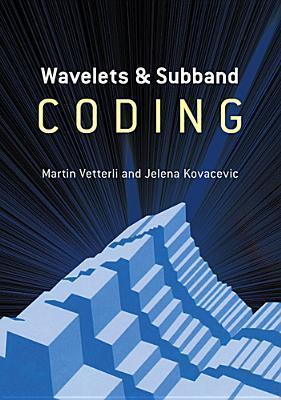 Wavelets and Subband Coding Martin Vetterli