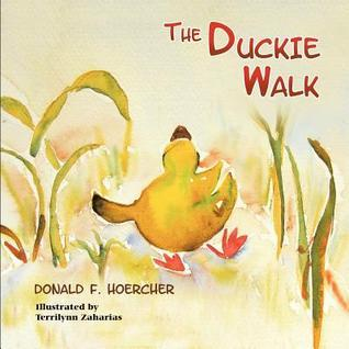 The Duckie Walk Donald F. Hoercher