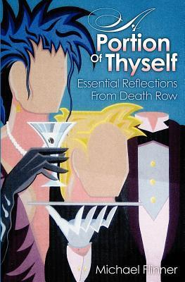 A Portion of Thyself: Essential Reflections from Death Row  by  Michael Flinner