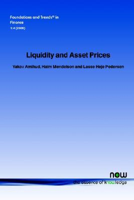 Liquidity and Asset Prices (Foundations and Trends  by  Yakov Amihud