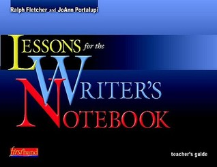 Lessons for the Writers Notebook  by  Ralph Fletcher