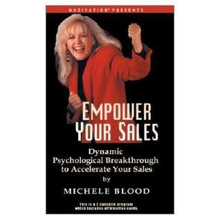 Empower Your Sales: With Michele  by  Michele Blood