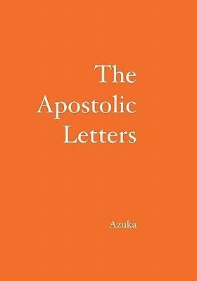 The Apostolic Letters  by  Azuka