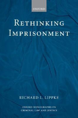 Rethinking Imprisonment Richard Lippke