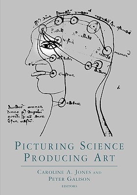 Picturing Science, Producing Art  by  Caroline A. Jones
