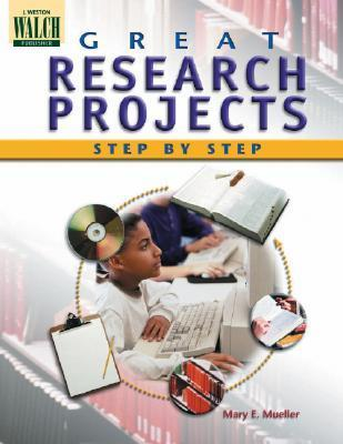 Great Research Projects Step  by  Step by Mary E. Mueller
