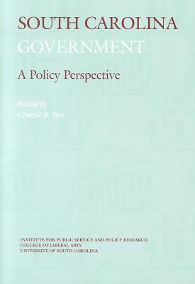 South Carolina Government: A Policy Perspective  by  Charlie B. Tyer