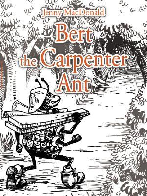 Bert the Carpenter Ant Jenny MacDonald