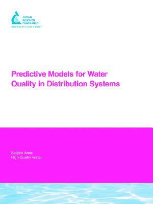 Predictive Models For Water Quality In Distribution Systems: Awwarf Report 91023f  by  J. Clement