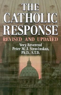 The Catholic Response Peter M.J. Stravinskas