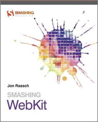 Smashing WebKit Jon Raasch