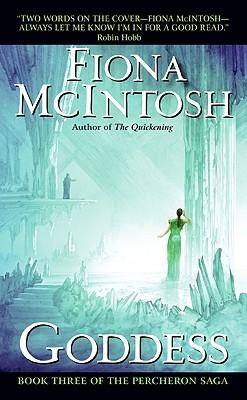 Goddess: Book Three of The Percheron Saga Fiona McIntosh