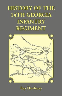 History of the 14th Georgia Infantry Regiment  by  Ray Dewberry