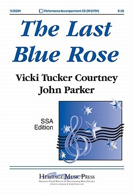 The Last Blue Rose  by  John Parker