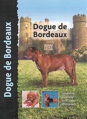 Dogue De Bordeaux (Dog Breed Book)  by  Joseph Janish