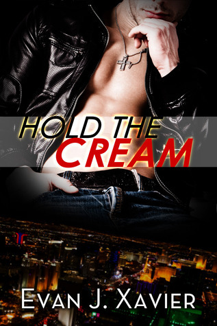 Hold the Cream (Sin City Gay Erotic Tales #4) Evan J. Xavier