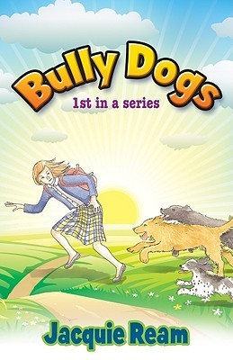 Bully Dogs  by  Jacquie Ream