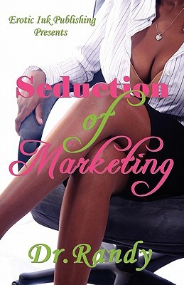 Seduction of Marketing  by  Dr. Randy