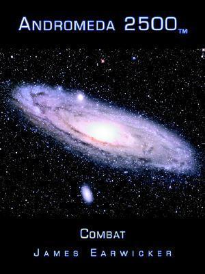 Andromeda 2500tm: Combat James Earwicker