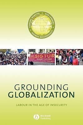 Grounding Globalization (Antipode Book Series) Edward Webster