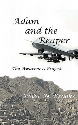 Adam and the Reaper: The Awareness Project  by  Peter N. Brooks