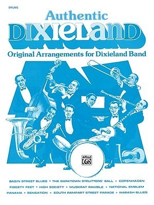 Authentic Dixieland: Drums  by  Alfred A. Knopf Publishing Company, Inc.