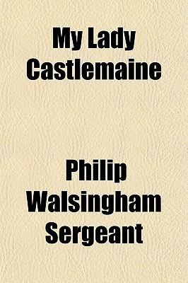 My Lady Castlemaine Philip Walsingham Sergeant