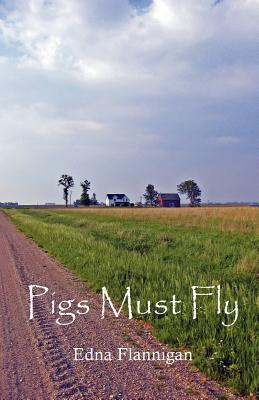 Pigs Must Fly  by  Edna Flannigan