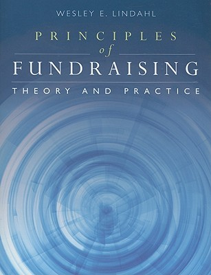 Principles Of Fundraising: Theory And Practice Wesley E. Lindahl
