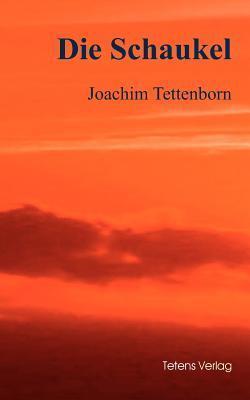 Die Schaukel  by  Joachim Tettenborn