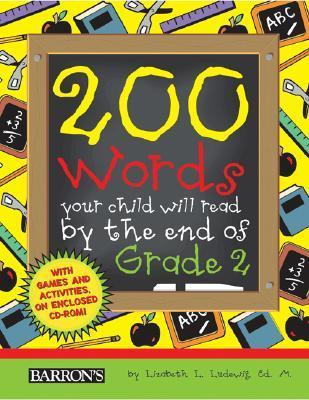 200 Words Your Child Will Read  by  the End of Grade 2 [With CDROM] by Liz Ludewig