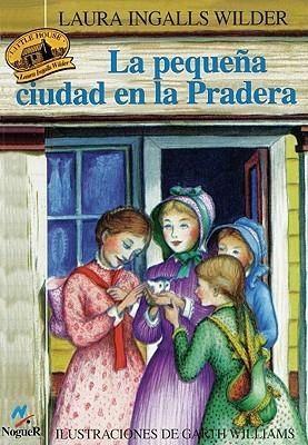 La Pequena Ciudad de La Pradera Laura Ingalls Wilder