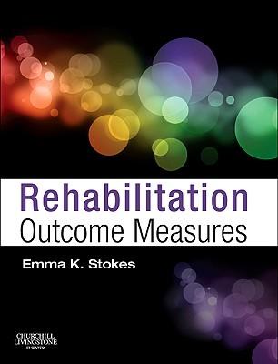 Rehabilitation Outcome Measures Emma K. Stokes